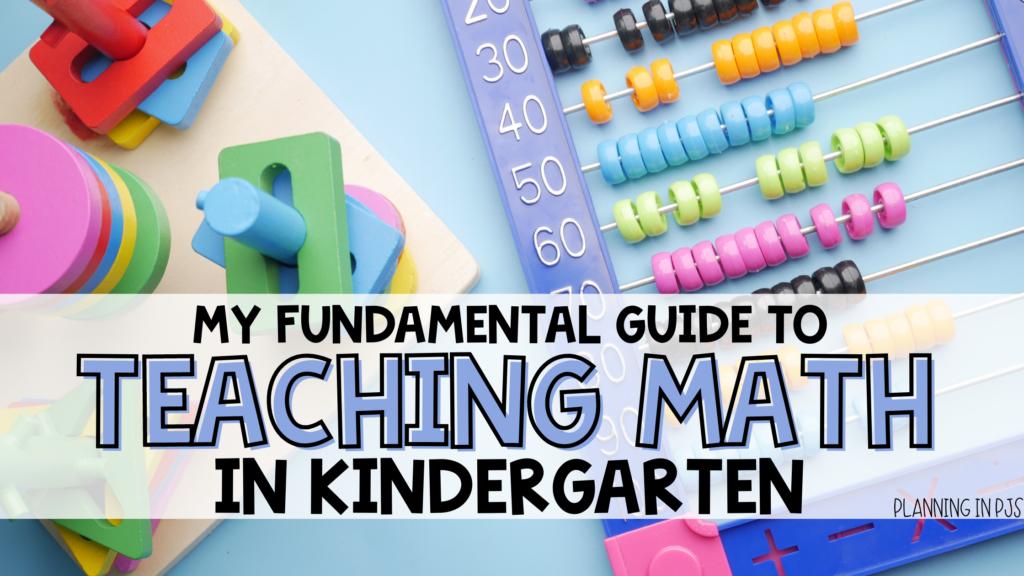 My Fundamental Guide to Teaching Math in Kindergarten